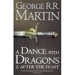 (GAME OF THRONES) A DANCE WITH DRAGONS 2: AFTER THE FEAST