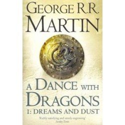 (GAME OF THRONES) A DANCE WITH DRAGONS 1: DREAMS AND DUST