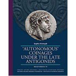 """""""AUTONOMOUS"""" COINAGES UNDER THE LATE ANTIGONIDS"""